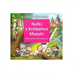 Nutki z Królestwa Muzyki Muzyka dla najmłodszych Lidia Bajkowska