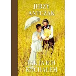 Jak ja ich kochałem Jerzy Antczak