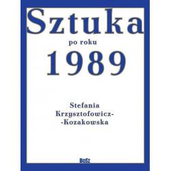 Sztuka od roku 1989 Stefania Krzysztofowicz - Kozakowska