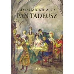 Pan Tadeusz czyli ostatni zajazd na Litwie Adam Mickiewicz