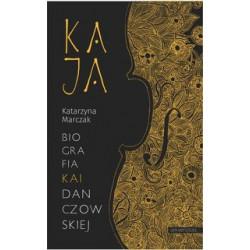 Kaja Biografia Kai Danczowskiej Katarzyna Marczak