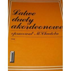 Łatwe duety akordeonowe  1 opracował M. Chudoba