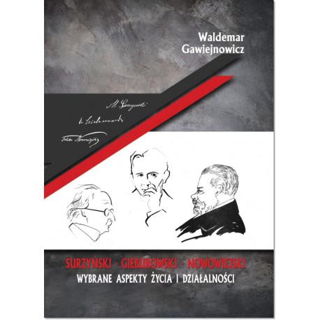 Surzyński, Gieburowski, Nowowiejski Wybrane aspekty życia i działalności Waldemar Gawiejnowicz