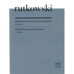 Bronisław Rutkowski  Manuałowe utwory dawnych mistrzów na organy