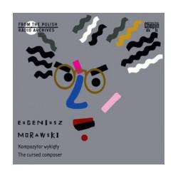 Eugeniusz Morawski - kompozytor wyklęty