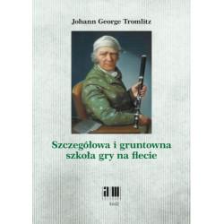 Szczegółowa i gruntowna szkoła gry na flecie J.G.Tromlitz