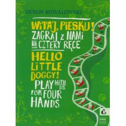 Witaj, piesku zagraj z nami na cztery ręce Zenon Kowalowski