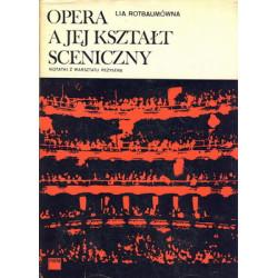 Opera a jej kształt sceniczny. Lia Rotabaumówna.