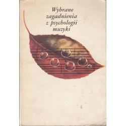 Wybrane zagadnienia z psycholoogii muzyki. Pod redakcją Marii Manturzewskiej