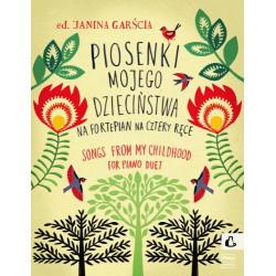 Piosenki mojego dzieciństwa na fortepian na 4 ręce Janina Garścia