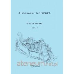Organ works  vol. 1 Aleksander Jan Szopa