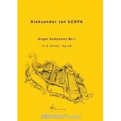 Organ Symphomy no. 1 in G Minor, op. 20 Aleksander Jan Szopa