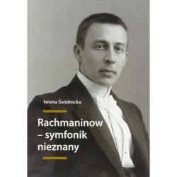 Rachmaninow - symfonik nieznany Iwona Swidnicka