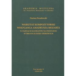 Dariusz Paradowski Warsztat kompozytorski Wolfganga Amadeusza Mozarta