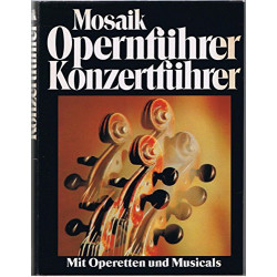 Mosaik-Opernfuhrer, Konzertfuhrer