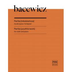 Partita (młodzieńcza) na skrzypce i fortepain Grażyna Bacewicz