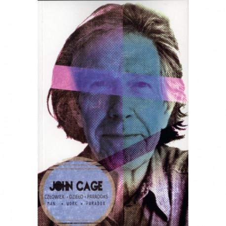 JOHN CAGE CZŁOWIEK DZIEŁO PARADOKS