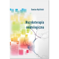 Muzykoterapia neurologiczna Damian Myśliński