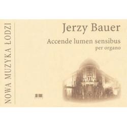 Accende lumen sensibus per organo Jerzy Bauer