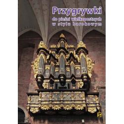 Przygrywki do pieśni wielkopostynych w stylu barokowym  na organy