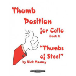 Rick Mooney: Thumb Position for Cello  2 -Thumbs of Steel