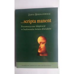 ... scropta manent Pozamuzyczne inspiracje w budowaniu świata dźwięków Zofia Bernatowicz