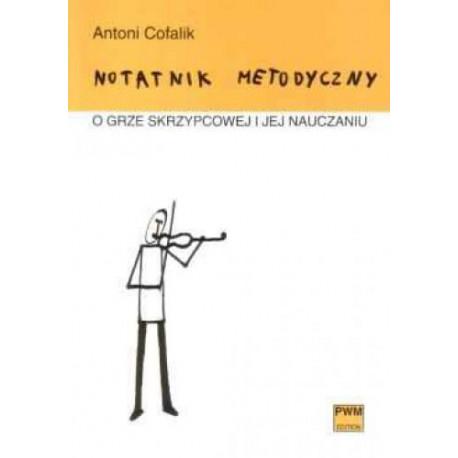 Notatnik metodyczny o grze skrzypcowej i jej nauczaniu Antoni Coflik