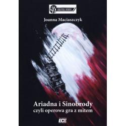 Ariadna i Sinobrody czyli operowa gra z mitem Joanna Maciaszczyk