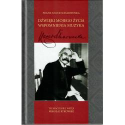 """Franz Xaver Scharwenka """"Dźwięki mojego życia wspomnienia muzyka"""""""