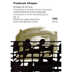 F. Chopin  Wariacje B-dur Op. 2 Transkrypcja na fortepian i kwartet smyczkowy