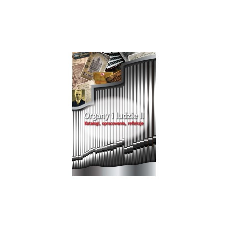 Organy i ludzie II  Katalogi opracowania refleksje