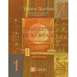 Muzyczna pracownia 1 Podręcznik i ćwiczenia do kształcenia słuchu Tatiana Stachak