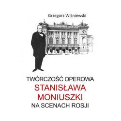 Tw órczość operowa Stanisława Moniuszki na scenach Rosji