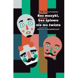 Bez muzyki bez śpiewu nie ma świata Maria Małanicz Przybylska