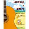 Raczkuję z gitarą Materiały do nauki gry na gitarze dla najmłodszych Franciszek Wieczorek