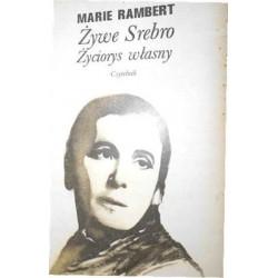 Żywe srebro. Życiorys własny. Marie Rambert