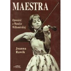 Maestra Opowieść o Wandzie Wiłkomirskiej Joanna Rawik
