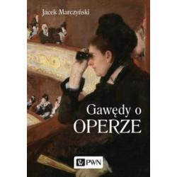Gawędy o operze. Jacek Marczyński