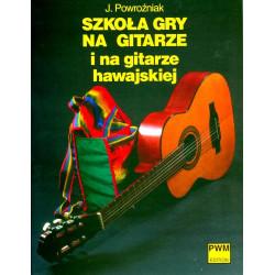 Szkoła gry na gitarze i na gitarze hawajskiej. Józef Powroźniak.