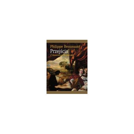 Przejścia. Z Renesansu do Baroku. Philippe Beaussant
