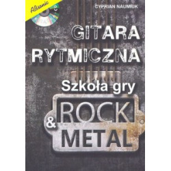 Gitara rytmiczna. Szkoła gry Rock & Metal ( +płyta CD) Cyproan Naumiuk