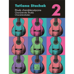 Etiudy charakterystyczne  na gitarę 2 Tatiana Stachak.