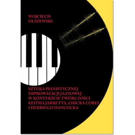 Sztuka pianistycznej improwizacji jazzowej . Wojciech Olszewski