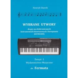 wybrane utwory do  gry na elektronicznych instrumentach klawiszowwych i fortepianie. Henryk Ożarek.