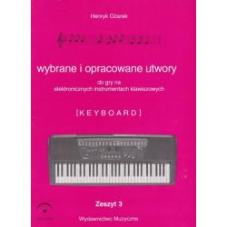 Wybrane utwory do  gry na elektronicznych instrumentach klawiszowwych i fortepianie 3. Henryk Ożarek.
